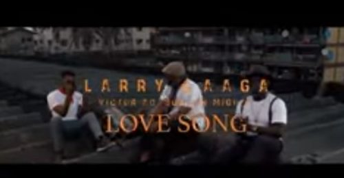 """Larry Gaaga - """"Love Song"""" ft. Victor AD, Duncan Mighty"""