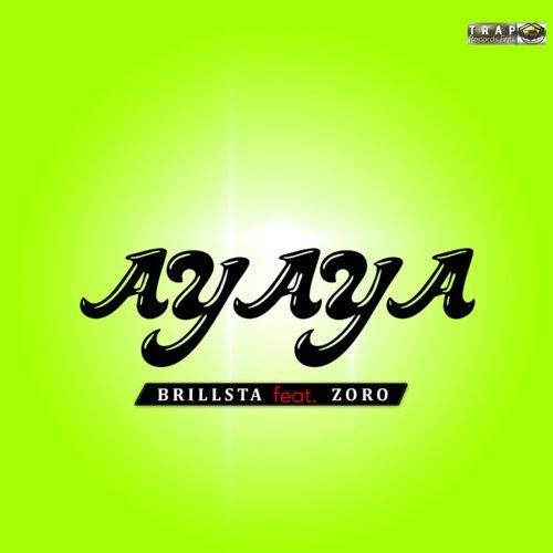 """Brillsta - """"Ayaya"""" ft. Zoro"""