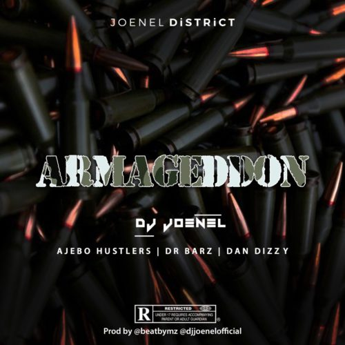 [Music] DJ Joenel - Armageddon ft. Ajebo Hustlers, Dr Barz & Dan Dizzy « tooXclusive
