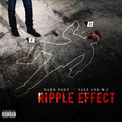 [Lyrics] Dark Poet - Ripple Effect ft. Falz & M.I Abaga « tooXclusive