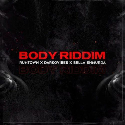 "[Lyrics] Runtown  ""Body Riddim"" ft. Bella Shmurda, Darkovibes « tooXclusive"