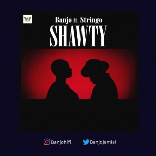 "[Video + Audio] Banjo – ""Shawty"" ft. Stringo"