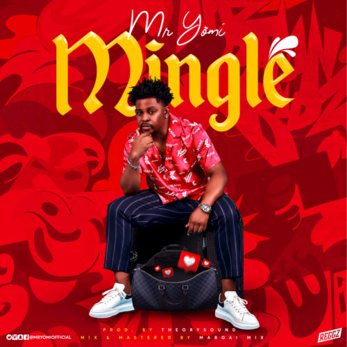 "[Audio + Video] Mr Yomi  ""Mingle"" (Prod. by Theory Sound) « tooXclusive"