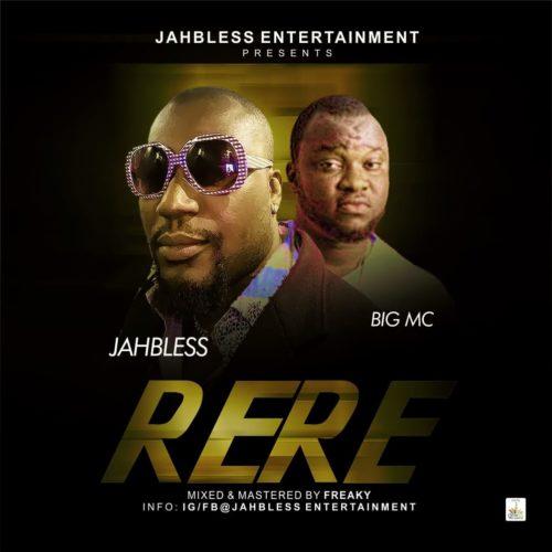 """Jahbless - """"Rere"""" ft. Bigmc Pro"""