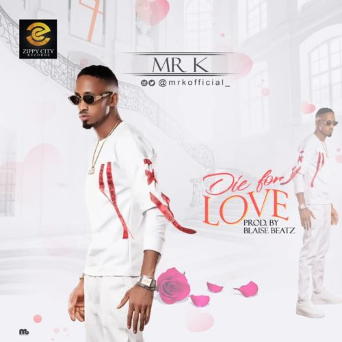 "Mr K - ""Die For Love"""