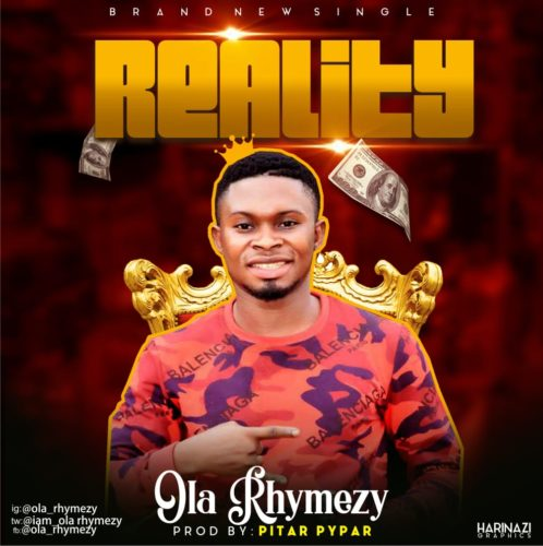 Ola Rhymezy - Reality (Prod. By Pitar Pypar)