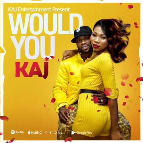 """KAJ - """"Would You"""""""