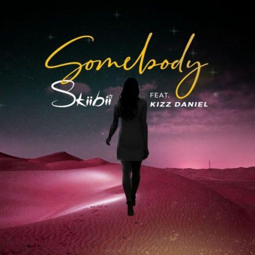 "Download music: Skiibii ft. Kizz Daniel  – ""Somebody"" (Prod. By Young Jonn)"