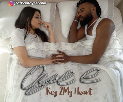 """Oyee - """"Key 2 My Heart"""""""