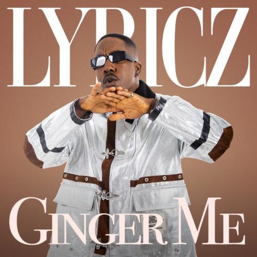 Lyricz - Ginger Me