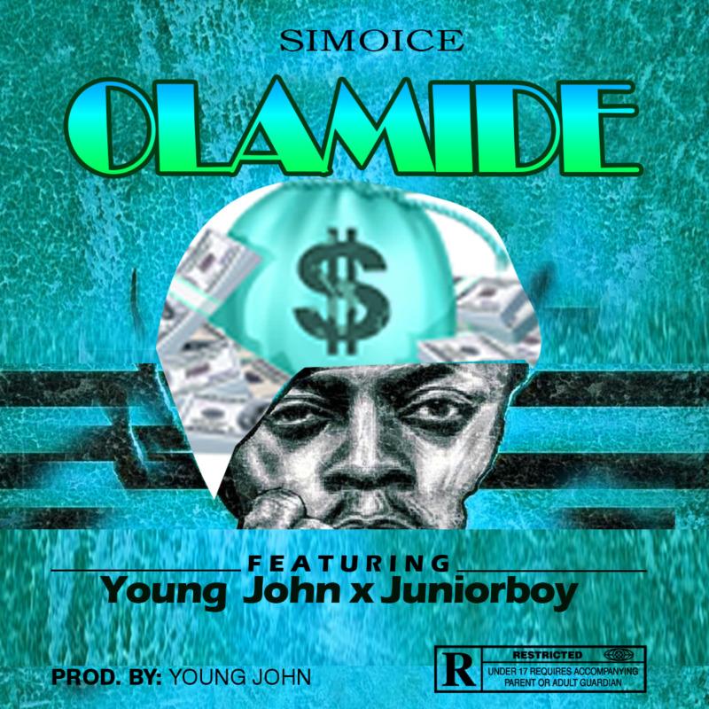 Olamide - Simoice ft Young John x Juniorboy