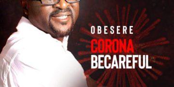 "Obesere - ""Corona Becareful"" « tooXclusive"