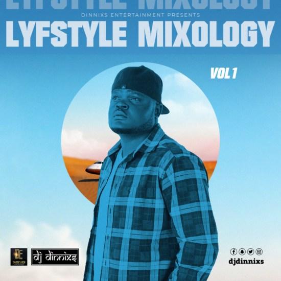 """DJ Dinnixs - """"Lyfstyle Mixology"""""""