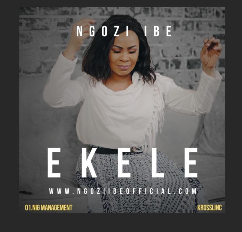 "Ngozi Ibe - ""Ekele"" « tooXclusive"