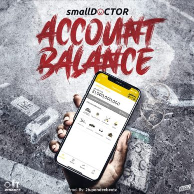 """Download music: Small Doctor – """"Account Balance"""""""