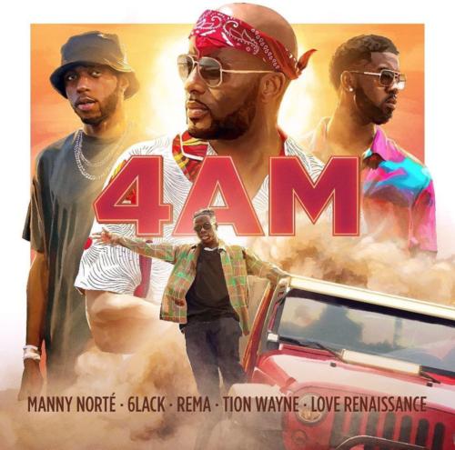 "Manny Norté x 6LACK x Rema x Tion Wayne - ""4AM"""