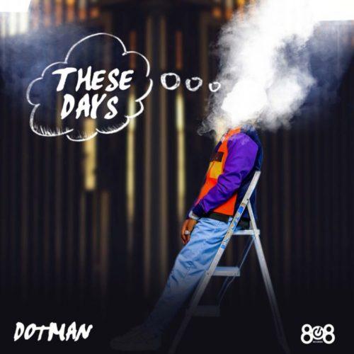 "Download music: Dotman – ""These Days"""