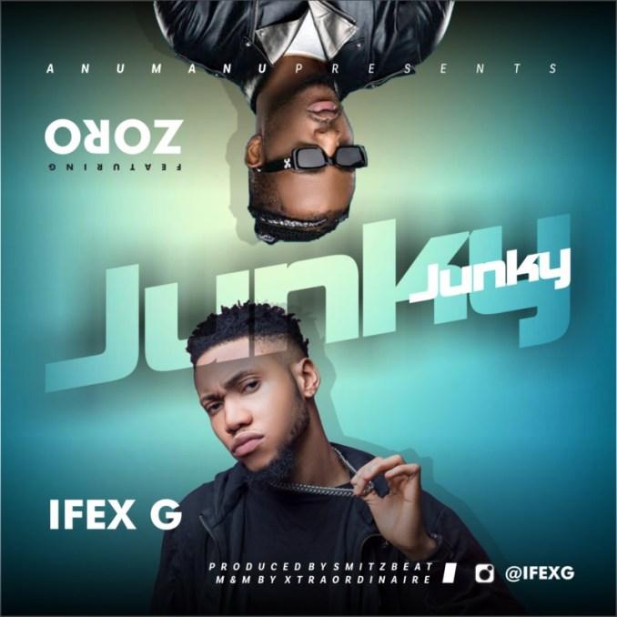 """Ifex G – """"Junky"""" ft. Zoro"""