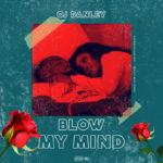 """OJ Danley – """"Blow My Mind"""""""