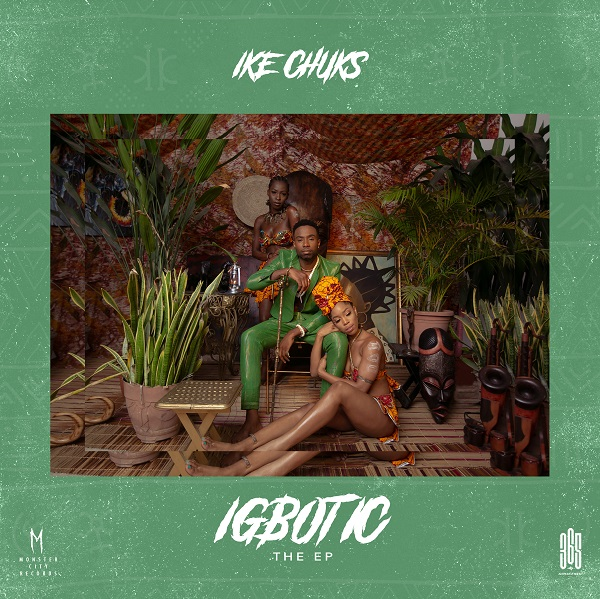 [EP] Ike Chuks - Igbotic ft. Mystro & Boj « tooXclusive