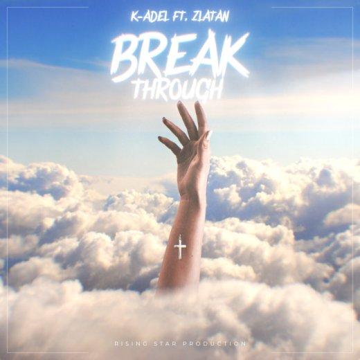 "K-Adel - ""Breakthrough"" ft. Zlatan"
