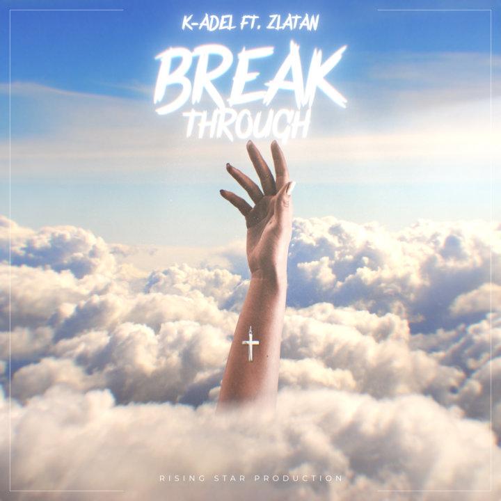 """K-Adel - """"Breakthrough"""" ft. Zlatan « tooXclusive"""