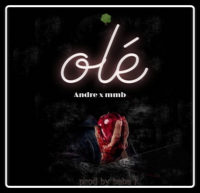 "Andre x MMB - ""Ole"" « tooXclusive"