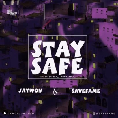 """Jaywon x Save Fame – """"Stay Safe"""""""