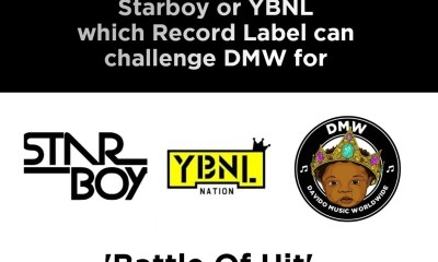 """Starboy"" vs ""YBNL""…. Which Record Label Is Fit To Challenge ""DMW"" For 'Battle Of Hit!'"