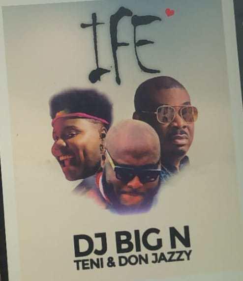 DJ Big N ft. Teni & Don Jazzy – Ife