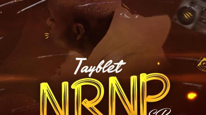 "Tayblet – ""NRNP (No Rush No Pause) EP"""