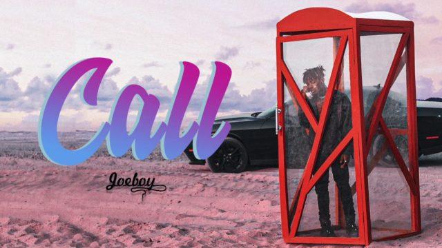 "Joeboy – ""Call"""