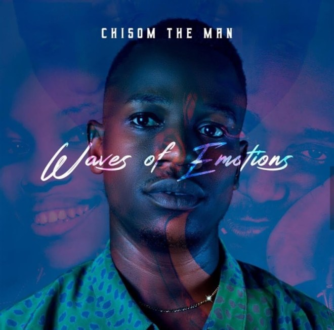 """Chisom The Man - """"Waves Of Emotions"""""""