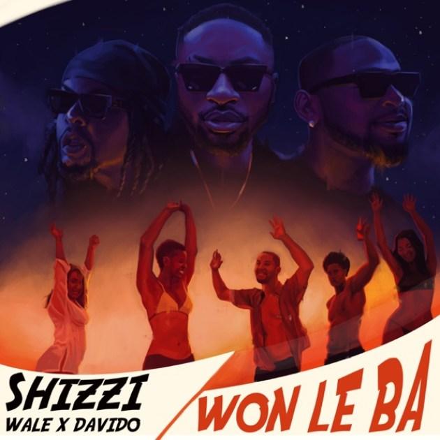 Shizzi ft. Davido, Wale – Won Le Ba