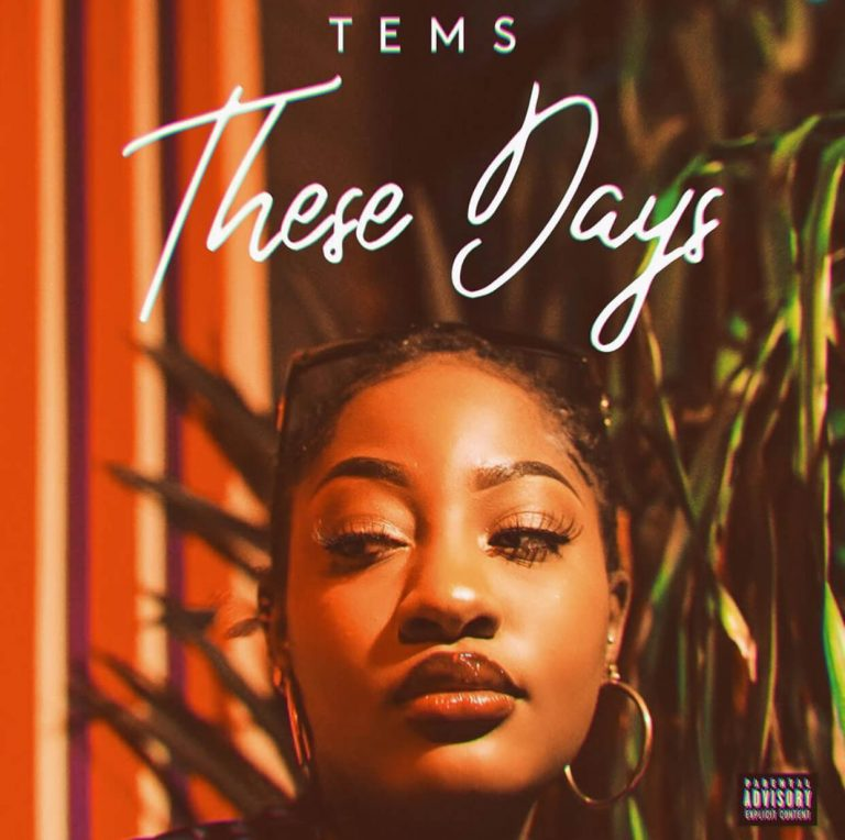 """Tems – """"These Days"""""""