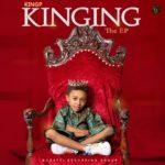 """KingP – """"KINGING"""" (The EP) ft. Zoro, Olamide, Jamo Pyper, SmoothKiss"""