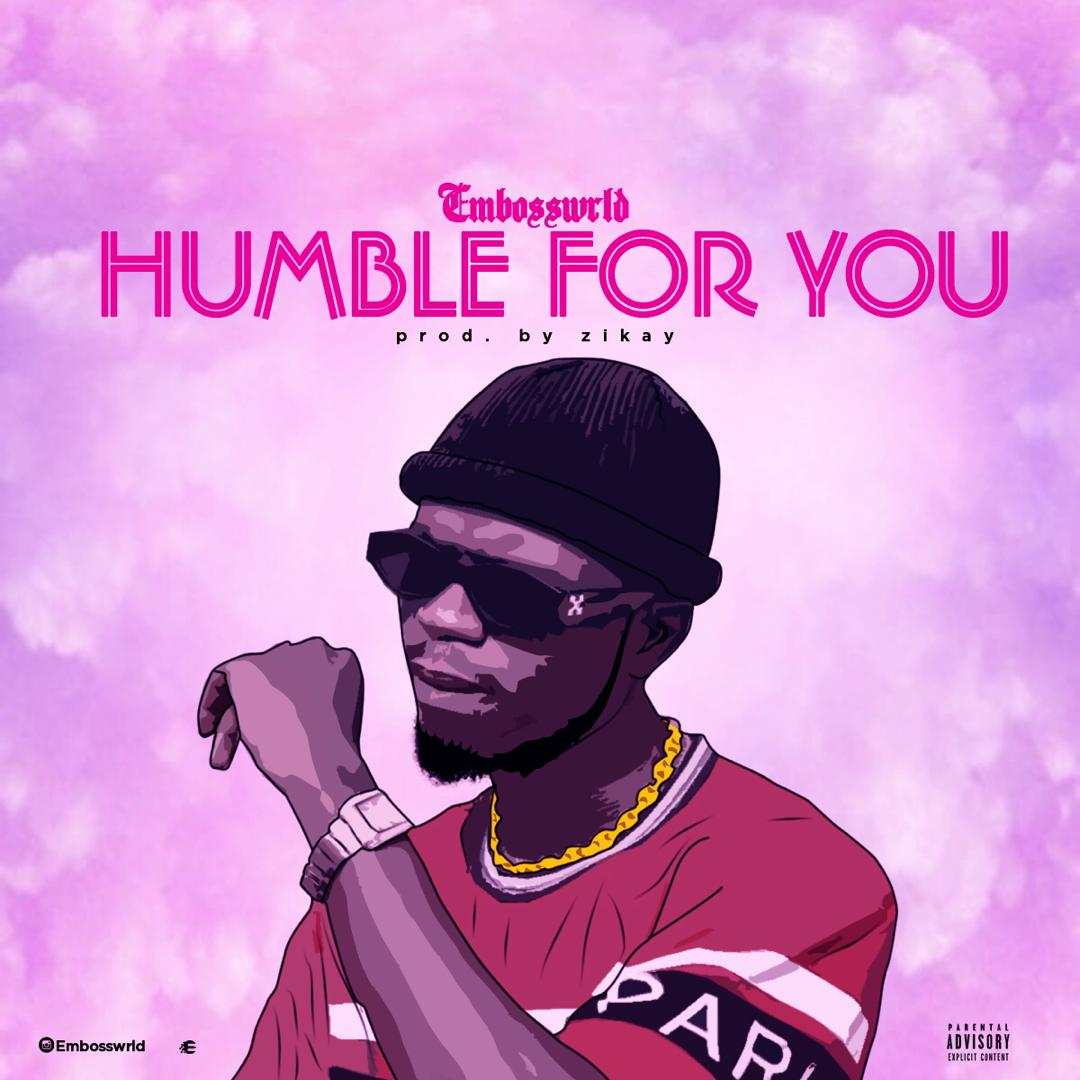"EmbossWrld - ""Humble For You"" « tooXclusive"