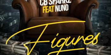 "CB Sparkz - ""Figures"" ft. Nuno « tooXclusive"
