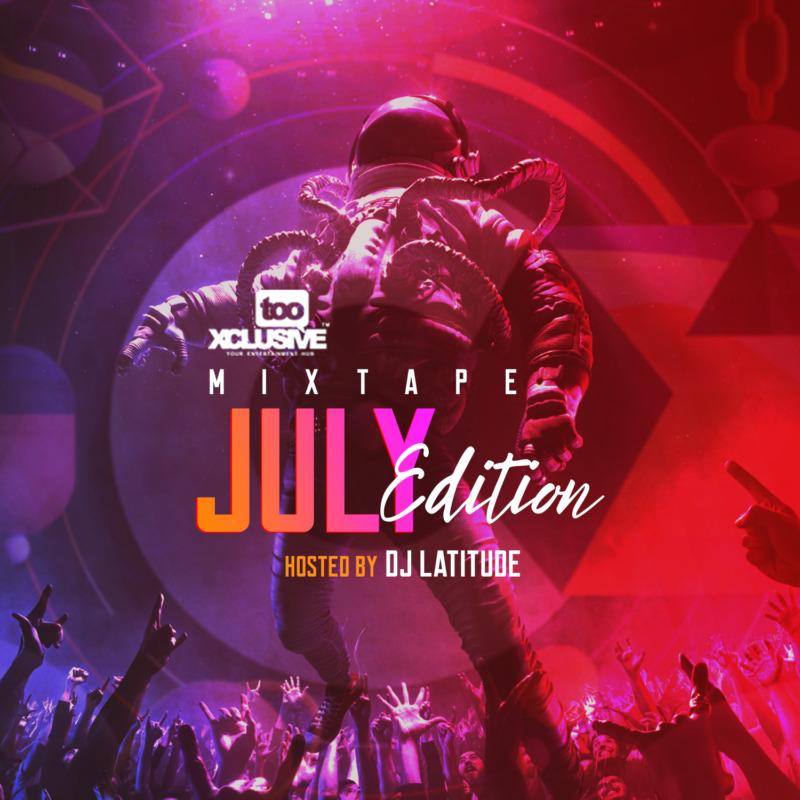 """DJ Latitude - """"Tooxclusive Mixtape July Edition"""" « tooXclusive"""