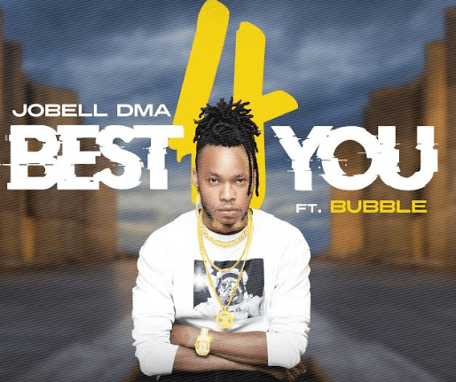 "Download MP3: Jobell Dma – ""Best 4 You"" feat. Bubble"