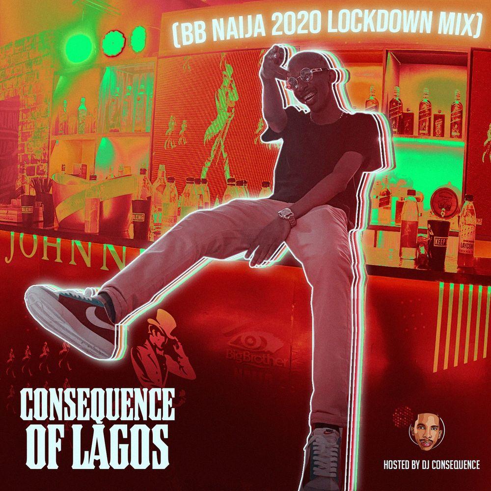 "DJ Consequence – ""Consequence Of Lagos"" (BBNaija 2020 Lockdown Mix)"
