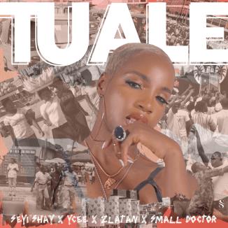 "Download MP3: Seyi Shay – ""Tuale"" ft. Ycee, Zlatan, Small Doctor"