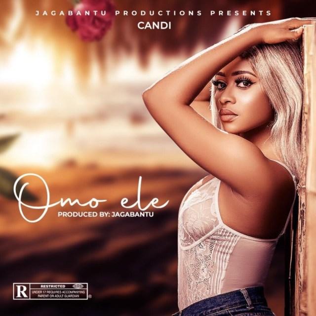 """Candi – """"Omo Ele"""" (Prod. by Jagabantu) 1"""
