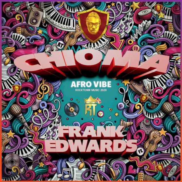 Frank Edwards Chioma (Afro Vibe)