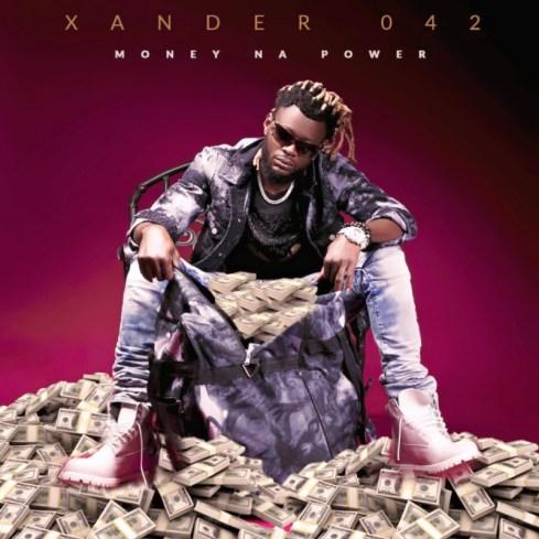 [Video] Xander 042 – Money Na Power 1