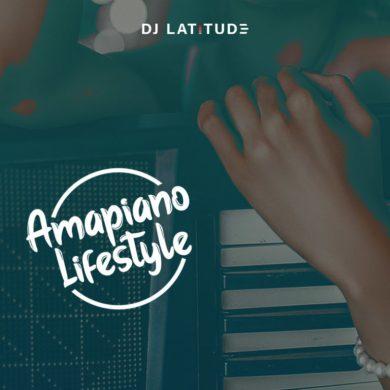 "Photo of Download [Mixtape] DJ Latitude – ""Amapiano Lifestyle"