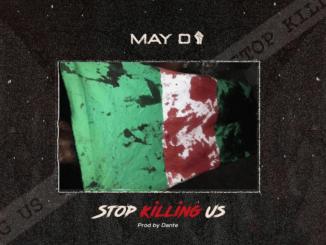 """May D – """"Stop Killing Us"""""""