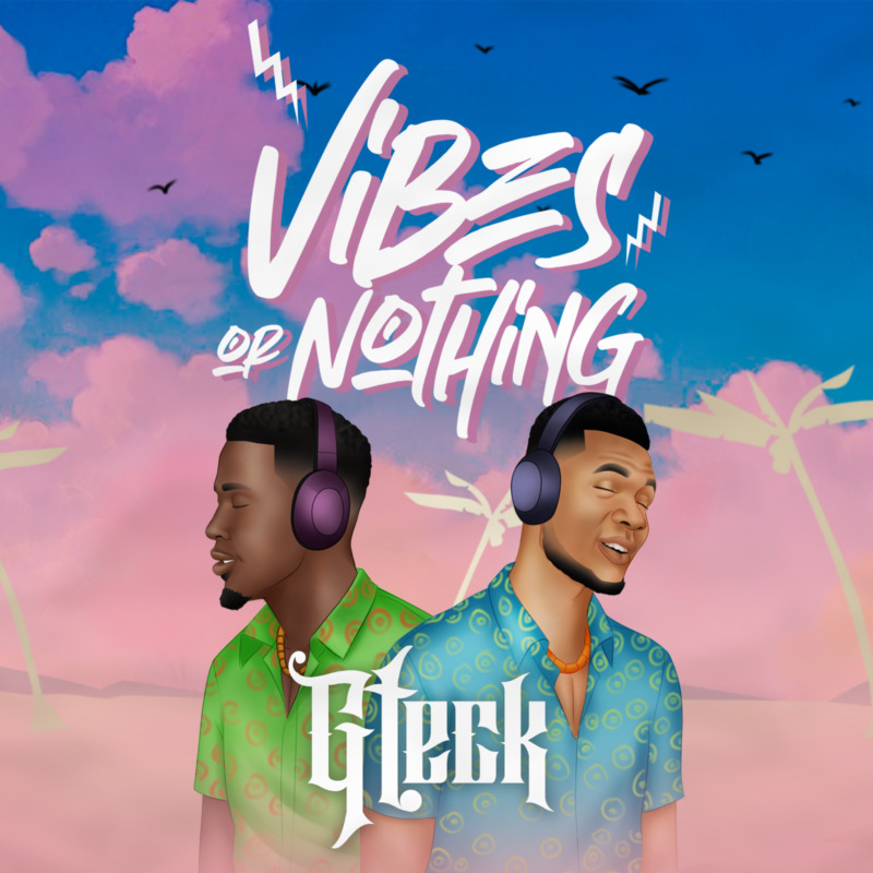 Gteck Vibes or Nothing