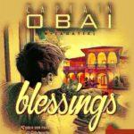 "Captain Obai (G-Fanatix) – ""Blessings"""