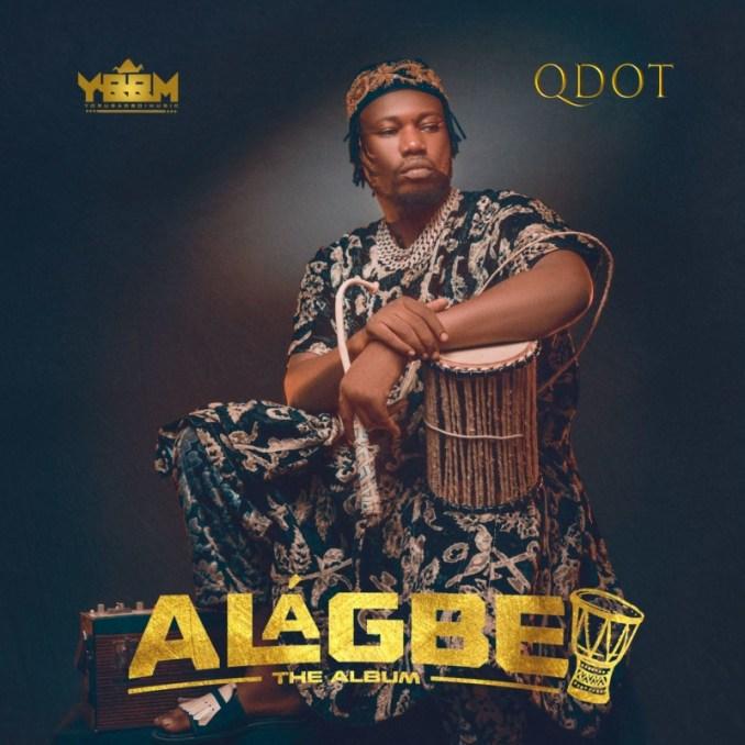 "[Album] Qdot – ""Alagbe"" ft. 9ice, Niniola, Patoranking & More"
